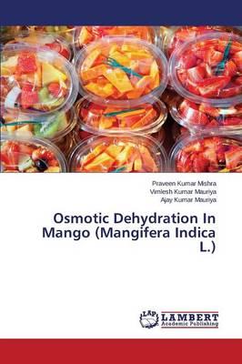 Osmotic Dehydration in Mango (Mangifera Indica L.) (Paperback)