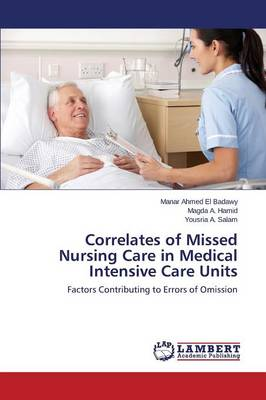 Correlates of Missed Nursing Care in Medical Intensive Care Units (Paperback)