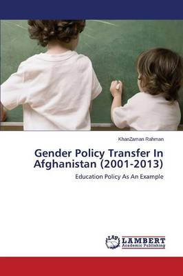 Gender Policy Transfer in Afghanistan (2001-2013) (Paperback)