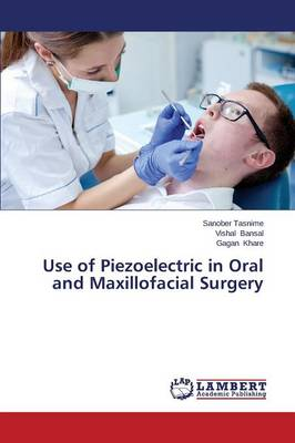 Use of Piezoelectric in Oral and Maxillofacial Surgery (Paperback)