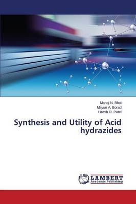 Synthesis and Utility of Acid Hydrazides (Paperback)