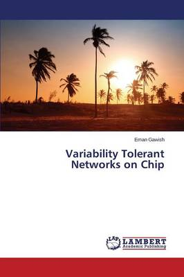 Variability Tolerant Networks on Chip (Paperback)