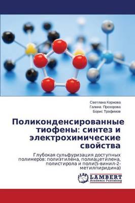 Polikondensirovannye Tiofeny: Sintez I Elektrokhimicheskie Svoystva (Paperback)