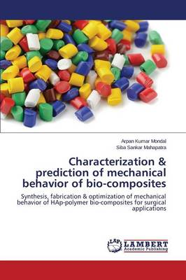 Characterization & Prediction of Mechanical Behavior of Bio-Composites (Paperback)