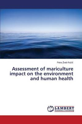 Assessment of Mariculture Impact on the Environment and Human Health (Paperback)