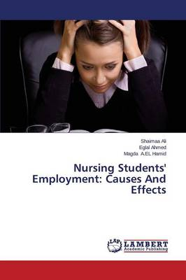 Nursing Students' Employment: Causes and Effects (Paperback)