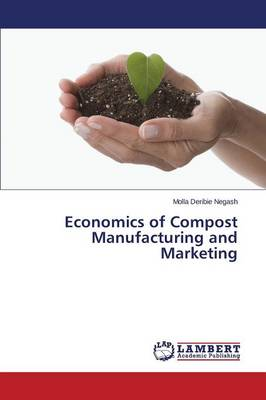 Economics of Compost Manufacturing and Marketing (Paperback)
