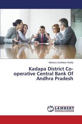 Kadapa District Co-Operative Central Bank of Andhra Pradesh (Paperback)