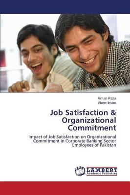 Job Satisfaction & Organizational Commitment (Paperback)