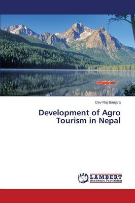 Development of Agro Tourism in Nepal (Paperback)