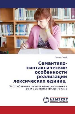Semantiko-Sintaksicheskie Osobennosti Realizatsii Leksicheskikh Edinits (Paperback)