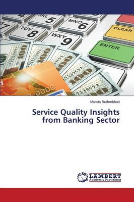 Service Quality Insights from Banking Sector (Paperback)