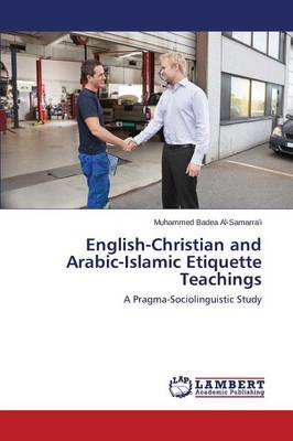English-Christian and Arabic-Islamic Etiquette Teachings (Paperback)