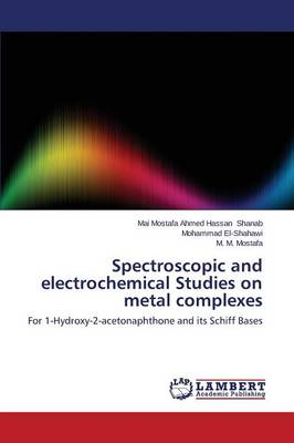 Spectroscopic and Electrochemical Studies on Metal Complexes (Paperback)