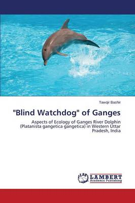 Blind Watchdog of Ganges (Paperback)