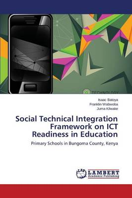 Social Technical Integration Framework on Ict Readiness in Education (Paperback)
