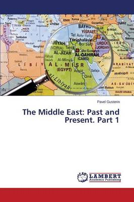 The Middle East: Past and Present. Part 1 (Paperback)