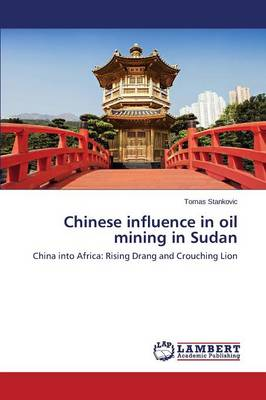 Chinese Influence in Oil Mining in Sudan (Paperback)