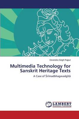 Multimedia Technology for Sanskrit Heritage Texts (Paperback)