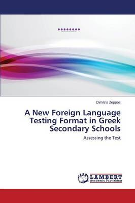 A New Foreign Language Testing Format in Greek Secondary Schools (Paperback)