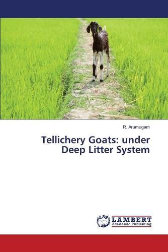 Tellichery Goats: Under Deep Litter System (Paperback)