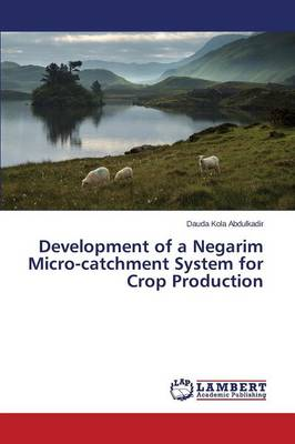 Development of a Negarim Micro-Catchment System for Crop Production (Paperback)