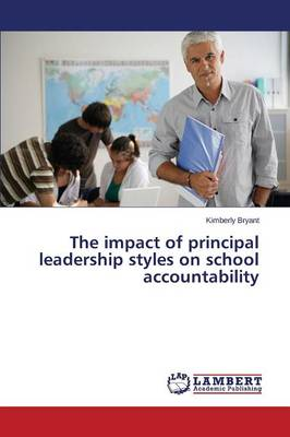 The Impact of Principal Leadership Styles on School Accountability (Paperback)