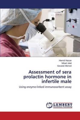 Assessment of Sera Prolactin Hormone in Infertile Male (Paperback)