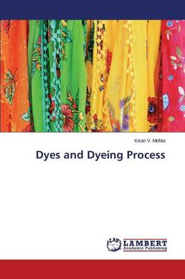 Dyes and Dyeing Process (Paperback)