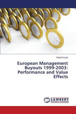 European Management Buyouts 1999-2003: Performance and Value Effects (Paperback)
