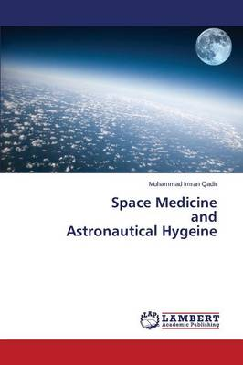 Space Medicine and Astronautical Hygeine (Paperback)