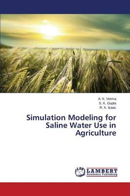 Simulation Modeling for Saline Water Use in Agriculture (Paperback)