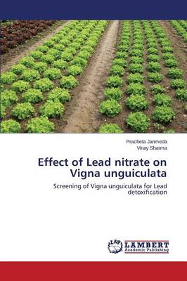 Effect of Lead Nitrate on Vigna Unguiculata (Paperback)