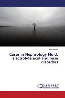 Cases in Nephrology Fluid, Electrolyte, Acid and Base Disorders (Paperback)