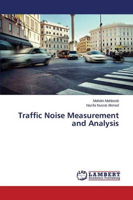 Traffic Noise Measurement and Analysis (Paperback)