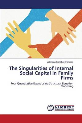 The Singularities of Internal Social Capital in Family Firms (Paperback)