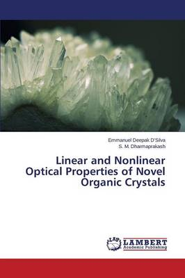 Linear and Nonlinear Optical Properties of Novel Organic Crystals (Paperback)