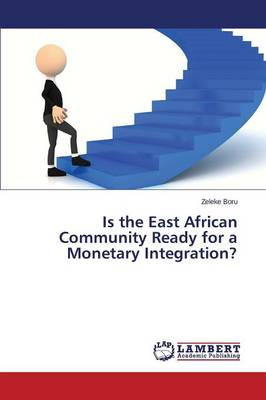 Is the East African Community Ready for a Monetary Integration? (Paperback)