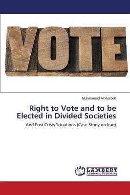 Right to Vote and to Be Elected in Divided Societies (Paperback)
