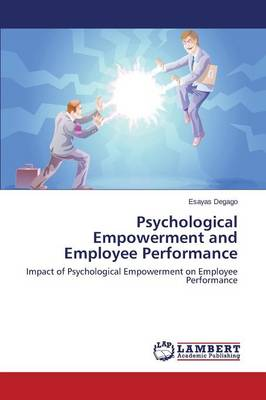 Psychological Empowerment and Employee Performance (Paperback)