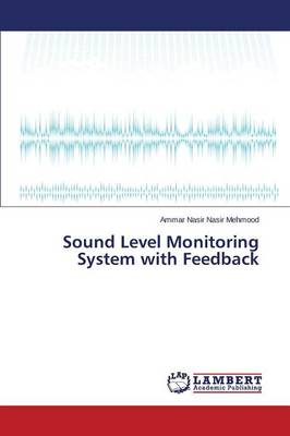 Sound Level Monitoring System with Feedback (Paperback)