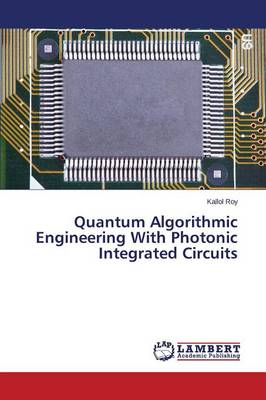 Quantum Algorithmic Engineering with Photonic Integrated Circuits (Paperback)