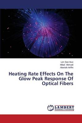 Heating Rate Effects on the Glow Peak Response of Optical Fibers (Paperback)