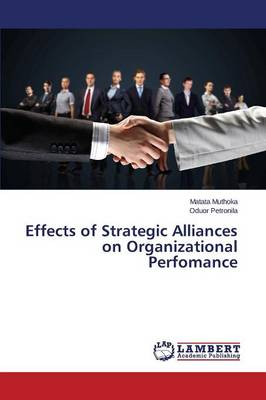 Effects of Strategic Alliances on Organizational Perfomance (Paperback)