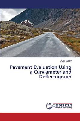 Pavement Evaluation Using a Curviameter and Deflectograph (Paperback)