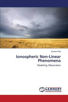 Ionospheric Non-Linear Phenomena (Paperback)
