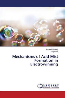 Mechanisms of Acid Mist Formation in Electrowinning (Paperback)