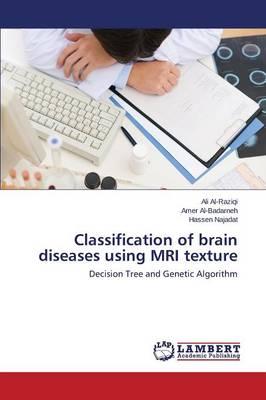 Classification of Brain Diseases Using MRI Texture (Paperback)