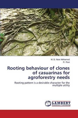 Rooting Behaviour of Clones of Casuarinas for Agroforestry Needs (Paperback)
