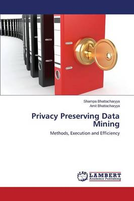 Privacy Preserving Data Mining (Paperback)